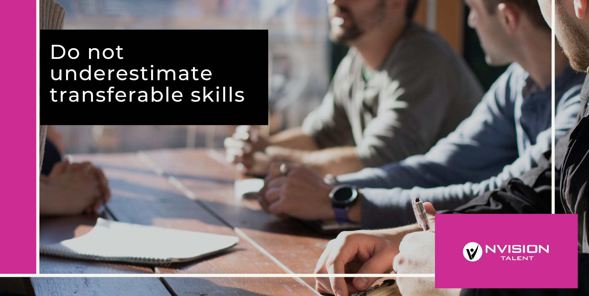 Do not underestimate transferable skills