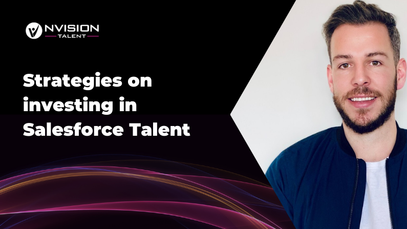 Our Founder Sam Smeaton shares strategies on investing in Salesforce Talent