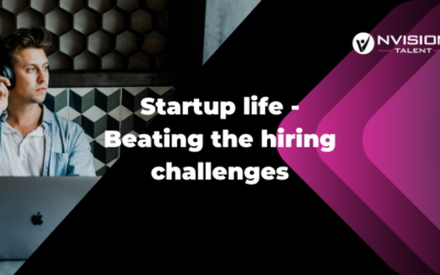 Startup Life – Beating the hiring challenges