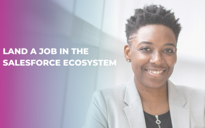 Land a job in the Salesforce Ecosystem