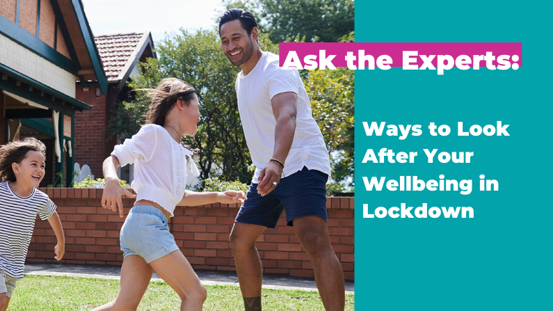 Ask the Experts: Ways to Look After Your Wellbeing in Lockdown