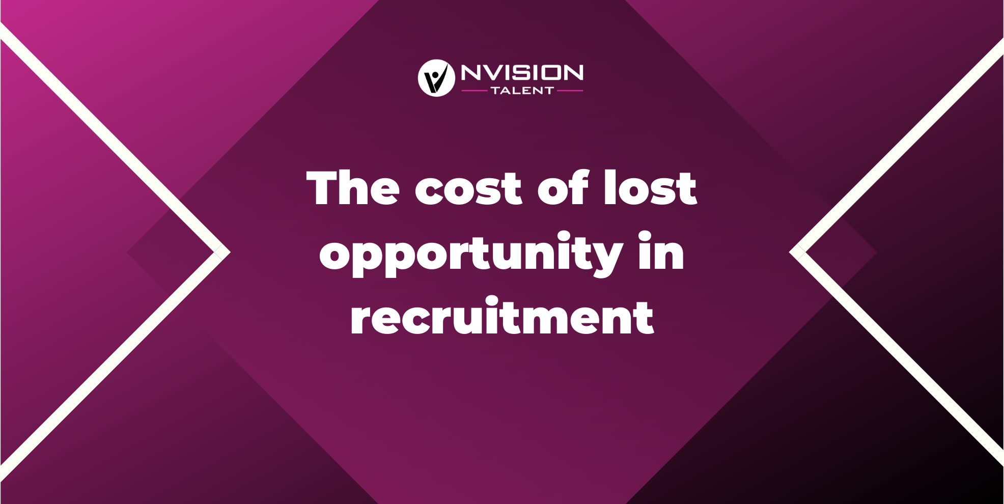 The cost of lost opportunity in recruitment